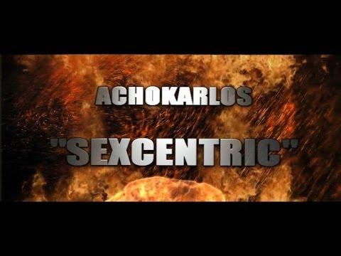 Achokarlos - Sexcentric