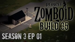 Project Zomboid Build 35 | Season 3: Ep 1 | New Lands | Let