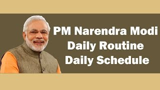 Narendra Modi Daily Schedule  | working life and daily routine of prime minister  modi