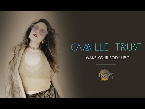 "Camille Trust, ""Wake Your Body Up"" - New York/Nashville Connection"