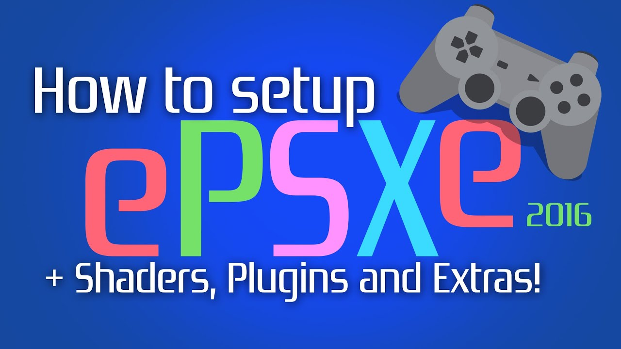ePSXe 2 0 5 Complete Guide with Shaders and Plugins! (PlayStation)