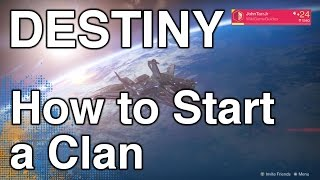 How to Start A Clan in Destiny | WikiGameGuides