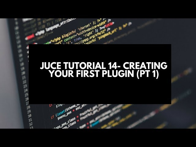 Juce Tutorial 14- Creating Your First Plugin (Pt 1)