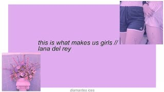 Download this is what makes us girls || lana del rey lyrics Mp3 and Videos