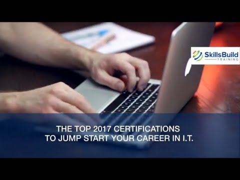 Top 2017 Certifications To Jump Start Your Career In Information Technology