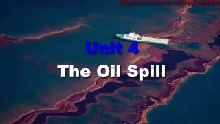 Unit 4 The Oil Spill | Listening Practice through Dictation Level 3