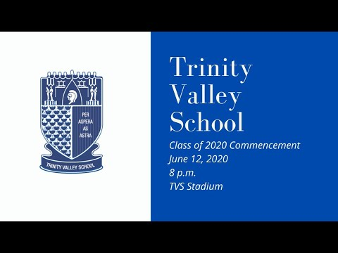 Trinity Valley School Class of 2020 Commencement