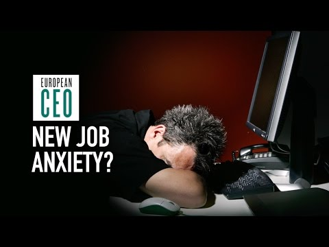 How to overcome new job anxiety | European CEO