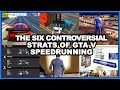 The Six Controversial Strats of GTA V Speedrunning