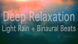 Deep Relaxation ~ Gentle Rain + Binaural Beats (Relaxing Rain)