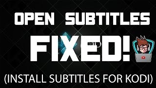 OPEN SUBTITLES FIXED! INSTALL SUBTITLES ON KODI FOR EXODUS, 1CHANNEL, ZEM!