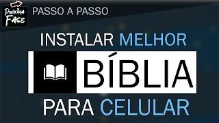 Passo a Passo   Como Instalar A melhor Biblia para Celular