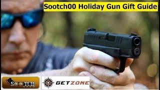 Sootch00 2019 Christmas Gift Guide for Guns   Getzone com