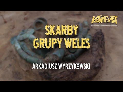 KONTEKST 5 - Skarby Grupy Weles - Arkadiusz Wyrzykowski
