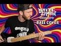 White Zombie- Thunder Kiss '65 [Bass Cover]