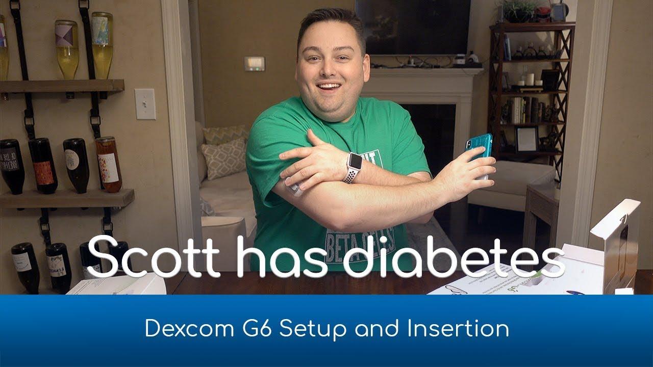 Scott has diabetes   Dexcom G6 Setup and Insertion
