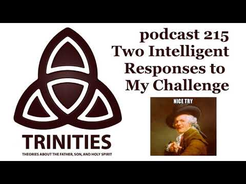 trinities 215 - Two Intelligent Responses to My Challenge