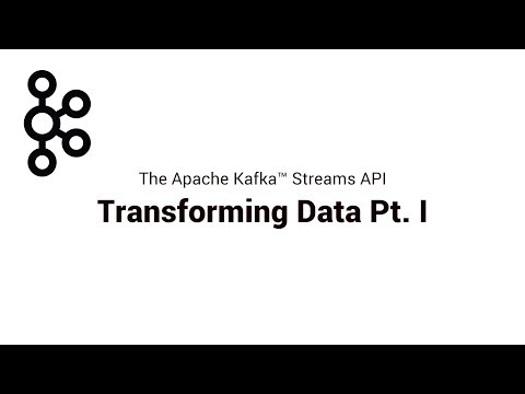 3. Transforming Data Pt. I | Apache Kafka® Streams API
