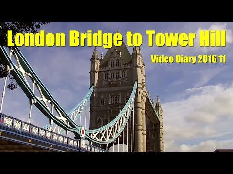 Video Diary 2016 11 London Bridge to Tower Hill