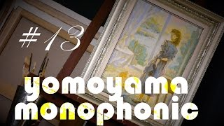 [yomoyama monophonic]Playlist http://bit.ly/yomophoni □お問い合わせ...