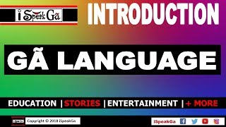 Learn and Speak Ga with Ga Language Tutorial Lessons by iSpeakGa on I Speak Ga | Ga Language for All