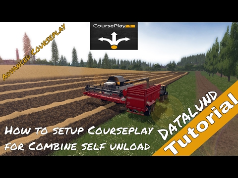 How to set up Courseplay for Combine Self unload - Farming Simulator 17 Courseplay Tutorial