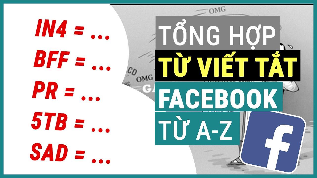 Tổng hợp từ viết tắt trên facebook thông dụng nhất | Ghiền smartphone
