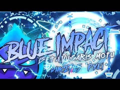 [Geometry dash 2.1] - 'Blue Impact' by dhk2725 & more (verified by mulpan)
