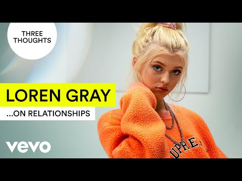 Loren Gray - Three ThoughtsOn Relationships