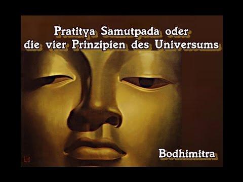 Pratitya Samutpada oder: die vier Prinzipien des Universums - Bodhimitra