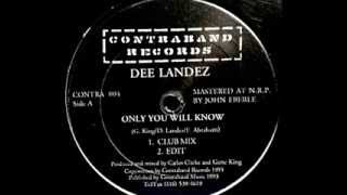 Dee Landez - Only You Will Know (Club Mix)