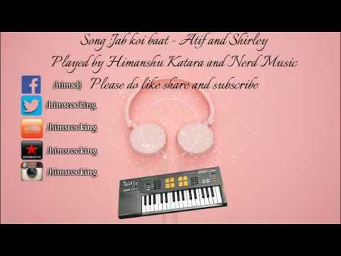 jab-koi-baat-extended-instrumental- -atif-aslam-&-shirley-sethiya- -himanshu-katara-&-nerdmusic- 