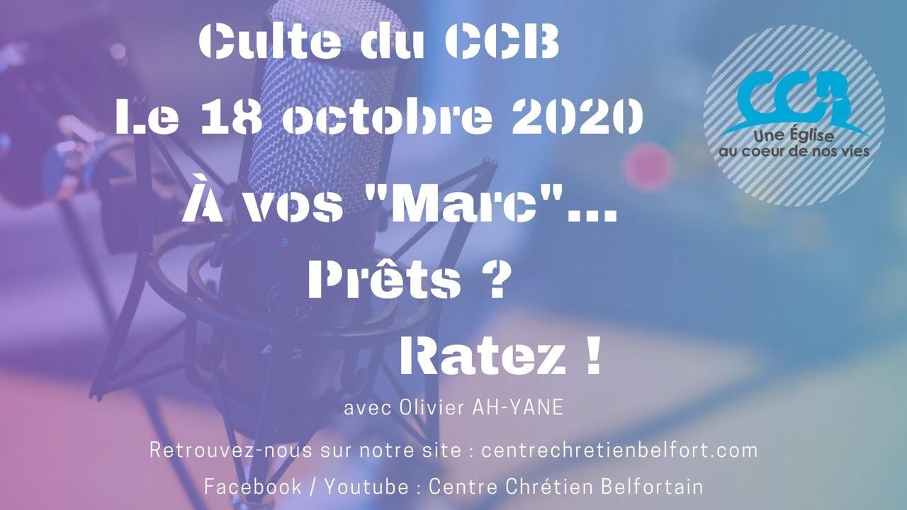"""À vos """"Marc""""... Prêts ? Ratez ! - Culte du CCB le 18/10/2020"""