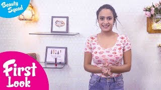 First Look | Preeti | Supreet | Beauty Squad | Latest Beauty Videos 2018