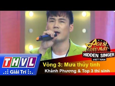THVL | Ca sĩ giấu mặt 2015 - Tập 4 | Vòng 3: Mưa thủy tinh - Khánh Phương và Top 3 thí sinh