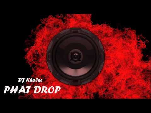 DJ Khalse - Phat Drop (Dirty Dutch BASS Mix)