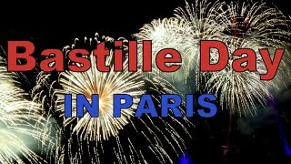 Celebrating Bastille Day in Paris, France (La Fête nationale - Le quatorze juillet)