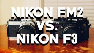 NIKON FM2 VS NIKON F3: Which Should You Choose?