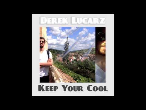 Keep Your Cool - Derek Lucarz