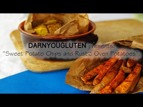 Sweet potato chips AND rustic oven potatoes | Gluten Free