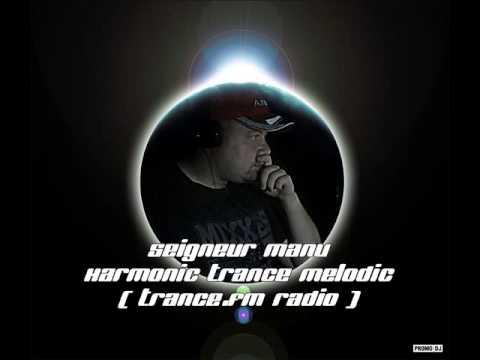 Seigneur Manu - Harmonic Trance Melodic ( Trance.FM Radio )