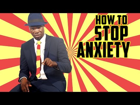How to stop anxiety and worry