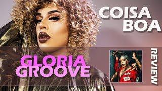 Baixar REVIEW | GLORIA GROOVE ABRE O POP NACIONAL DE 2019 COM COISA BOA