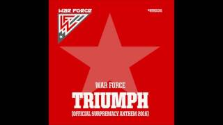 Download War Force - Triumph (Supremacy 2016 Anthem) [HD] MP3 song and Music Video