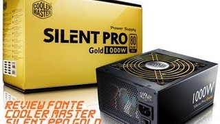 review Fonte Cooler Master Silent Pro Gold 1000W