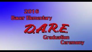 2016 Bauer Elementary D.A.R.E.Graduation Ceremony