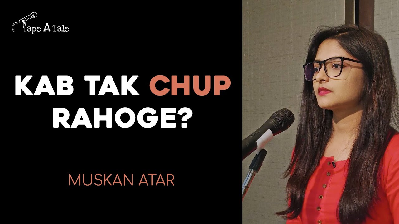 Kab Tak Chup Rahoge? - Muskan Atar | Hindi Storytelling | Tape A Tale