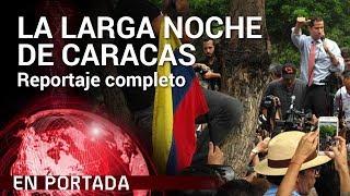 'La larga noche de Caracas' COMPLETO | En Portada