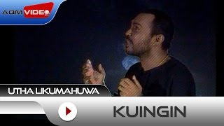 Download Lagu Utha Likumahuwa - Kuingin | Official Video mp3