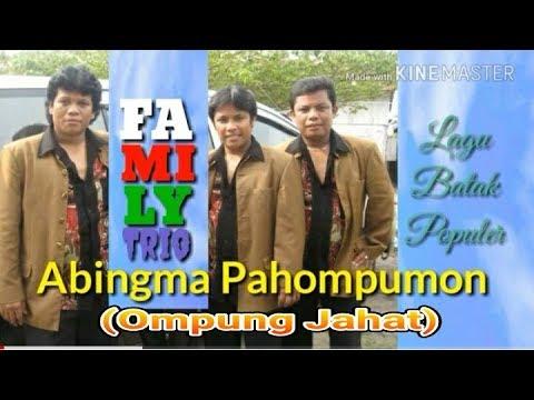 Abingma Pahompumon - Family Trio - Ompung Jahat - [Pop Batak, Lagu Batak Populer]